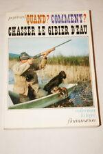 QUAND COMMENT CHASSER LE GIBIER D'EAU GERARD CHASSE ILLUSTRE 1974