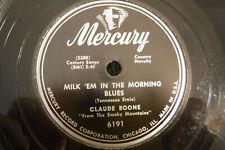"Claude Boone, Milk 'Em In The Morning Blues, Mercury 6191, 1949, 10"" 78 RPM"