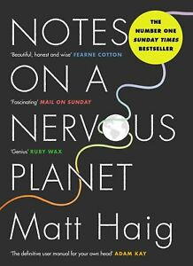 Notes on a Nervous Planet by Matt Haig  9781786892676 Paperback NEW
