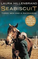 Seabiscuit: The True Story of Three Men and a Racehorse by Hillenbrand, Laura