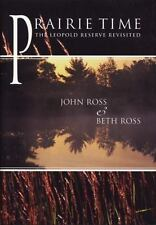Prairie Time :The Leopold Reserve Revisited, John Ross & Beth Ross LN DJ SIGNED
