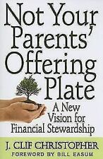 NOT YOUR PARENTS' OFFERING PLATE: A NEW VISION FOR FINANCIAL By J. Clif NEW