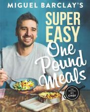 Miguel Barclay's Super Easy One Pound Meals Paperback – 26 Jul 2018 1472254392