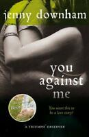 You Against Me by Jenny Downham, Acceptable Used Book (Paperback) FREE & FAST De