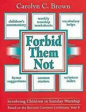 Forbid Them Not - Involving Children in Sunday Worship: Based on the R-ExLibrary