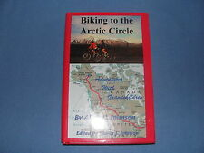 Biking To The Arctic Circle , Adventures With Grandchildren By Allen L. Johnson