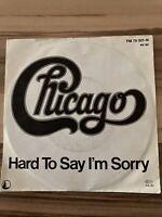 CHICAGO HARD TO SAY I´M SORRY 7 Single von 1982