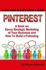 Pinterest : A Book on Savvy Strategic Marketing of Your Business and How to...