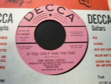 The Nova Local - If You Only Had the Time 45 Decca garage/psych Near Mint promo