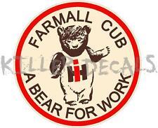 "3"" INTERNATIONAL FARMALL CUB CADET TRACTOR ""A BEAR FOR WORK"" DECAL"