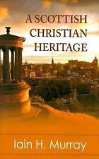 A Scottish Christian Heritage ~ Iain H. Murray