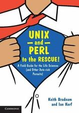 Unix and Perl to the Rescue! : A Field Guide for the Life Sciences