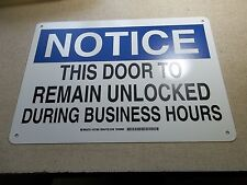 "NEW Brady 127065 Door To Remain Unlocked Notice Sign 14"" x 10""  *FREE SHIPPING*"