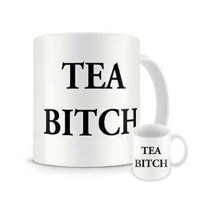 Tea Bitch Mug - office prank - brews - coffee