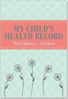 My Child's Health Record: From Infancy to Adulthood (Hardback or Cased Book)