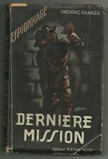 EO FN ESPIONNAGE  - DERNIÈRE MISSION -  FRÉDÉRIC CHARLES - FRÉDÉRIC DARD - 1950
