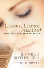 NEW Lessons I Learned in the Dark: Steps to Walking by Faith, Not by Sight FS
