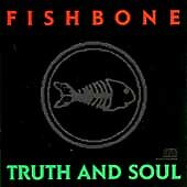 Fishbone, Truth And Soul, New, Audio CD