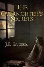 The Overnighter's Secrets by J. L. Salter (2012, Paperback)