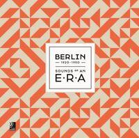 BERLIN-SOUNDS OF AN ERA  2 CD NEW