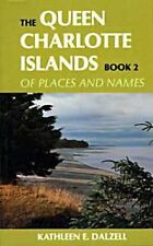 The Queen Charlotte Islands Vol. 2: Of Places and Names (Paperback or Softback)