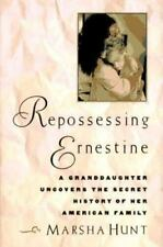 Repossessing Ernestine: A Granddaughter Uncovers the Secret History of Her