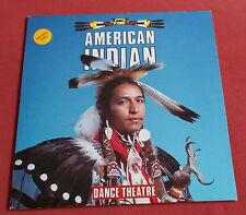 AMERICAN INDIAN  LP DANCE THEATRE CHANSONS TRADITIONNELLES APACHE COMANCHE SIOUX