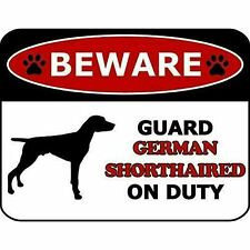 Beware Guard German Shorthaired On Duty Dog Sign Sp112