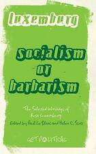 Socialism or Barbarism: Selected Writings (Get Political), Luxemburg, Rosa, Used