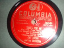 78RPM Columbia 36844 Kay Kyser, That's for Me, v- M Douglas / Choo Choo Polka V