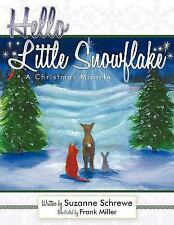 Hello Little Snowflake: A Christmas Miracle (Paperback or Softback)