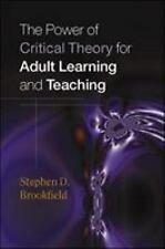 Power of Critical Theory for Adult Learning and Teaching by Brookfield, Stephen