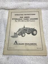 Allis Chalmers 500 Series Hydraulic Farm Loaders Operating Instructions Manual