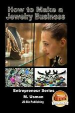 HOW TO MAKE A JEWELRY BUSINESS - USMAN, M./ MENDON COTTAGE BOOKS (COR) - NEW PAP