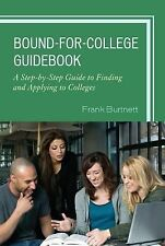 The Bound-for-College Guidebook: A Step-by-Step Guide to Finding and Applying to