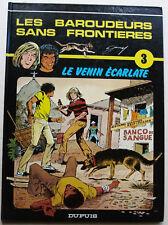 Les Baroudeurs sans Frontières T 3 Le Venin Ecarlate JARRY éd Dupuis 1985 EO