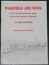 WAKEFIELD WOOL HISTORY Textile Industry Trade History West Riding Yorkshire