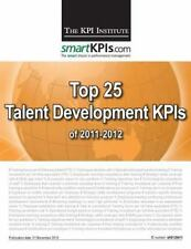 Top 25 Talent Development KPIs Of 2011-2012 by The KPI Institute (2013,...