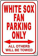 """WHITE SOX FAN PARKING ONLY 12""""x18"""" ALUMINUM SIGN"""