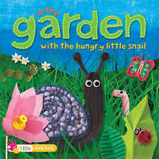 In the Garden: with the Hungry Little Snail (Collage Touch and Feel Books) by J