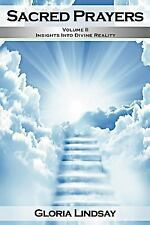 Sacred Prayers : Insights in Divine Reality by Gloria Lindsay (2012, Paperback)
