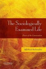 Sociologically Examined Life : Pieces of the Conversation, Paperback by Schwa.