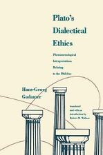Plato's Dialectical Ethics: Phenomenological Interpretations Relating to the Phi