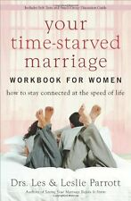 Your Time-Starved Marriage Workbook for Women: How to Stay Connected at the Spee