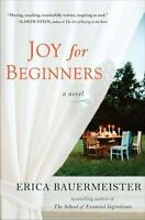 Joy for Beginners by Erica Bauermeister (2011, Hardcover)
