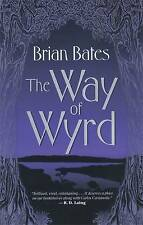 TheWay of Wyrd Tales of an Anglo-Saxon Sorcerer by Bates, Brian ( Author ) ON Oc