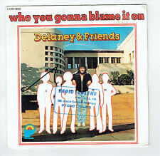 "DELANEY & FRIENDS 45T Disque 7"" WHO YOU GONNA BLAME IT ON -LOCKED UP IN ALABAMA"
