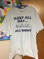 Sleep All Day Nurse All Night T-shirt XL Gray Shift Nursing Hospital Funny EUC