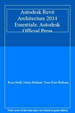 Autodesk Revit Architecture 2014 Essentials: Autodesk Official Press By Ryan Du