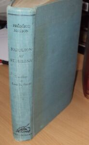 1949 - NAPOLEON AT ST. HELENA 1815- 21 by FREDERIC MASSON 1st EDITION
